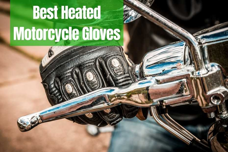 10 Best Heated Motorcycle Gloves for Winter
