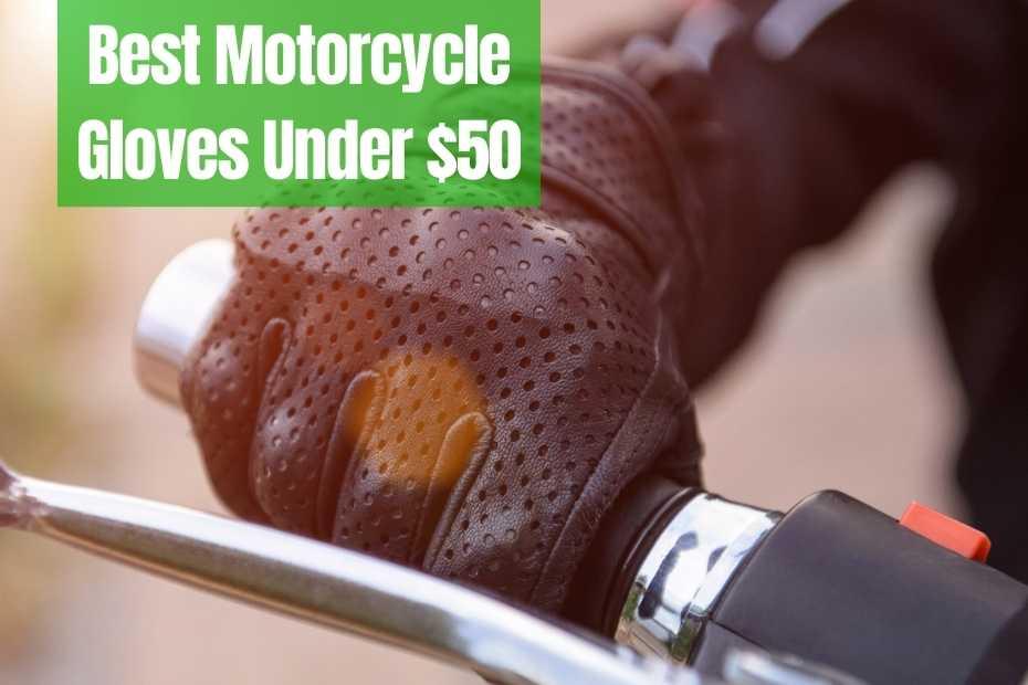 9 Best Motorcycle Gloves Under $50