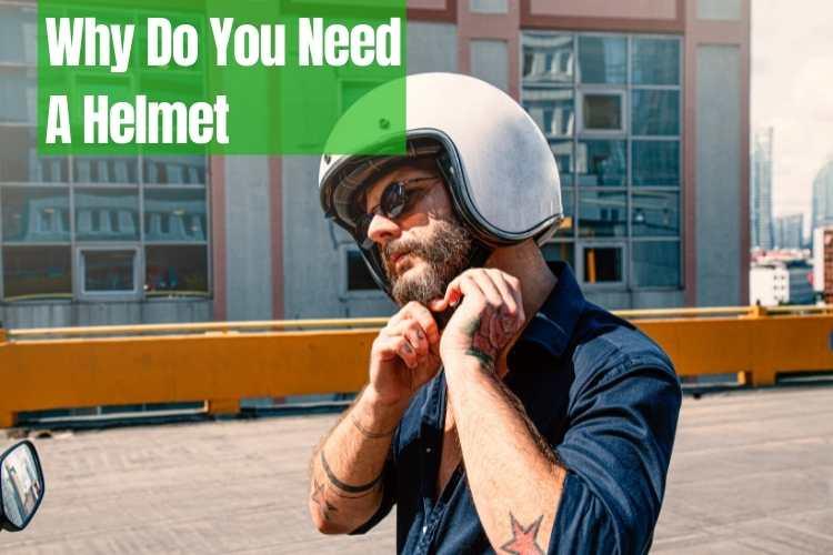 why you need motorcycle helmet